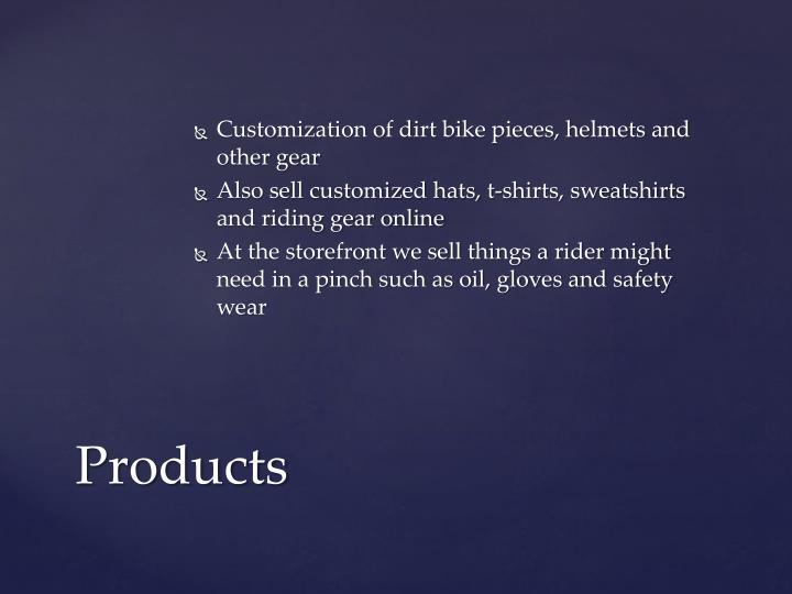 Customization of dirt bike pieces, helmets and other gear