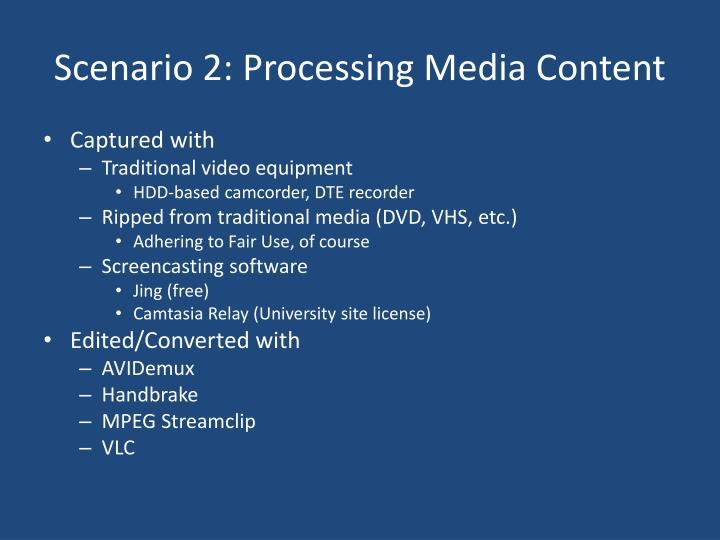 Scenario 2: Processing Media Content