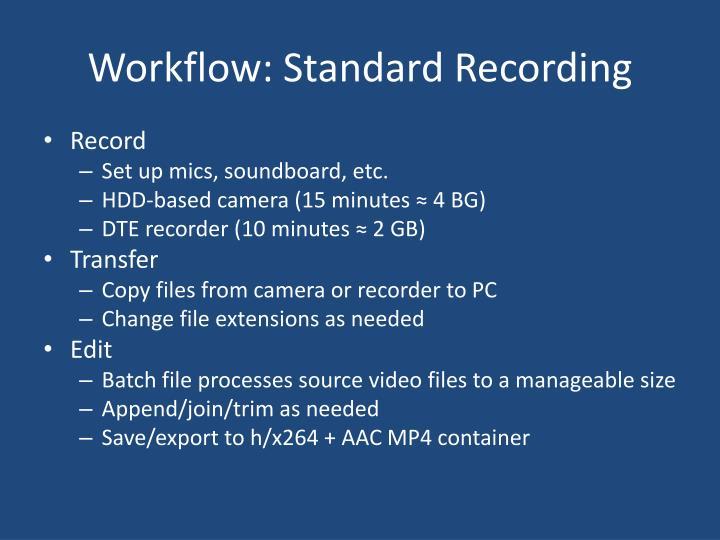 Workflow: Standard Recording