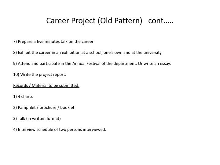 Career Project (Old Pattern)   cont…..