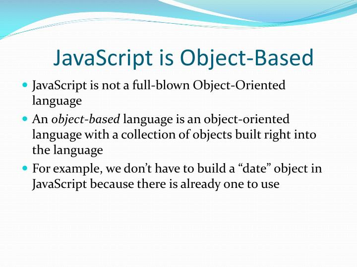 JavaScript is Object-Based