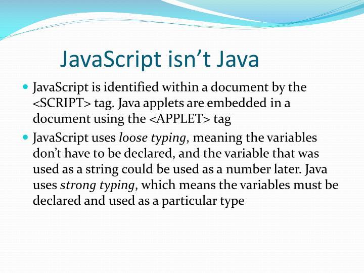 JavaScript isn't Java