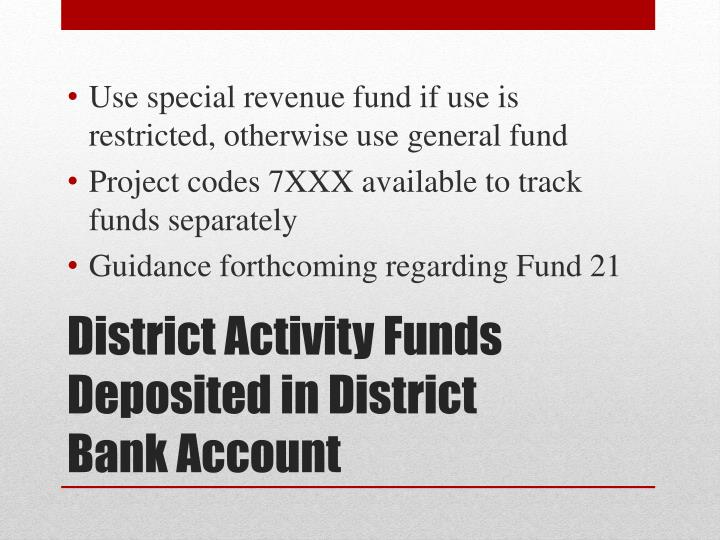 Use special revenue fund if use is restricted, otherwise use general fund