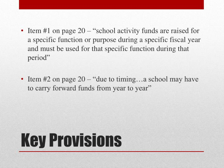 "Item #1 on page 20 – ""school activity funds are raised for a specific function or purpose during a specific fiscal year and must be used for that specific function during that period"""