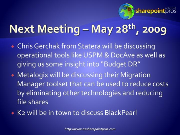 Next Meeting – May 28