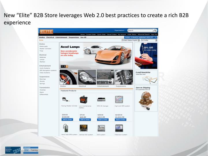 "New ""Elite"" B2B Store leverages Web 2.0 best practices to create a rich B2B experience"