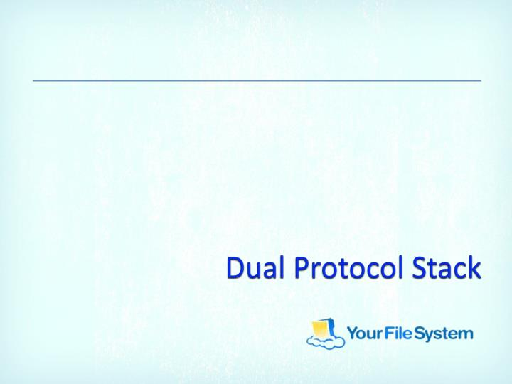 Dual Protocol Stack
