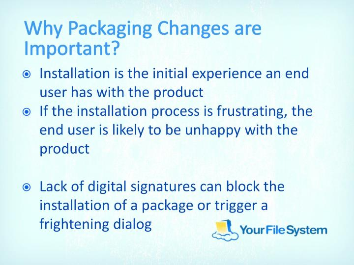 Why Packaging Changes