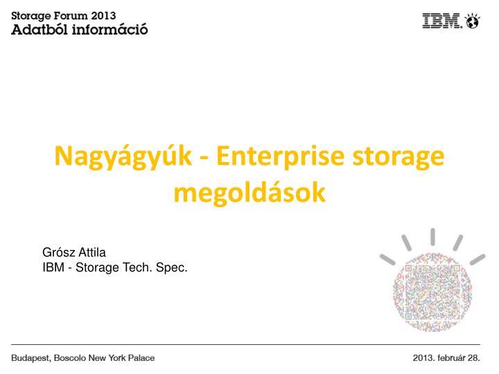 Nagyágyúk - Enterprise storage megoldások