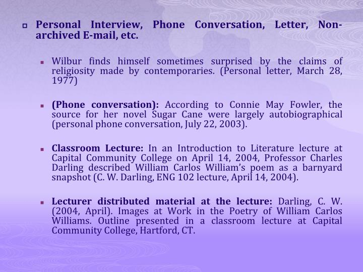 Personal Interview, Phone Conversation, Letter, Non-archived E-mail, etc.