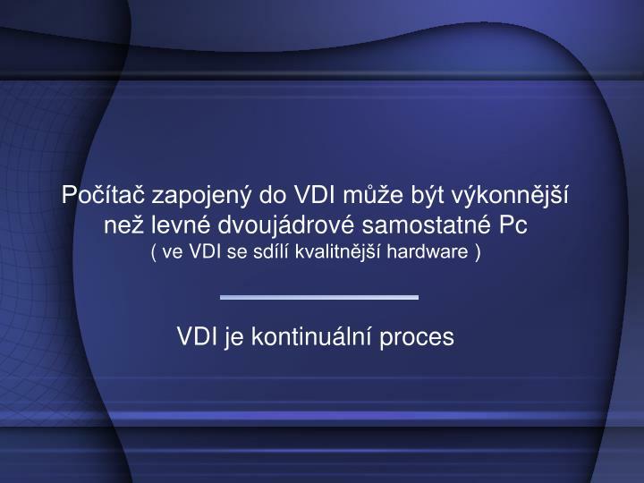 Počítač zapojený do VDI může být výkonnější