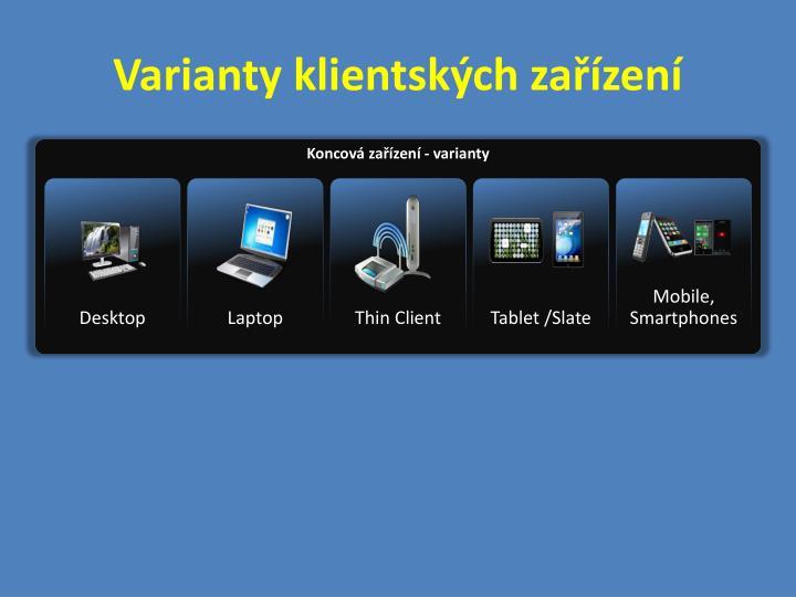 Varianty klientských zařízení