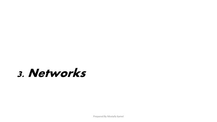 3. Networks