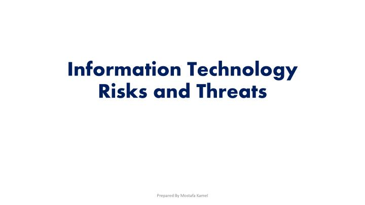 Information Technology Risks and Threats