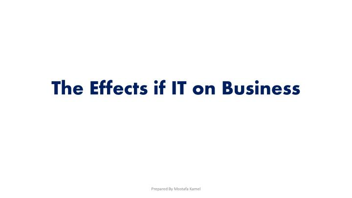 The Effects if IT on Business