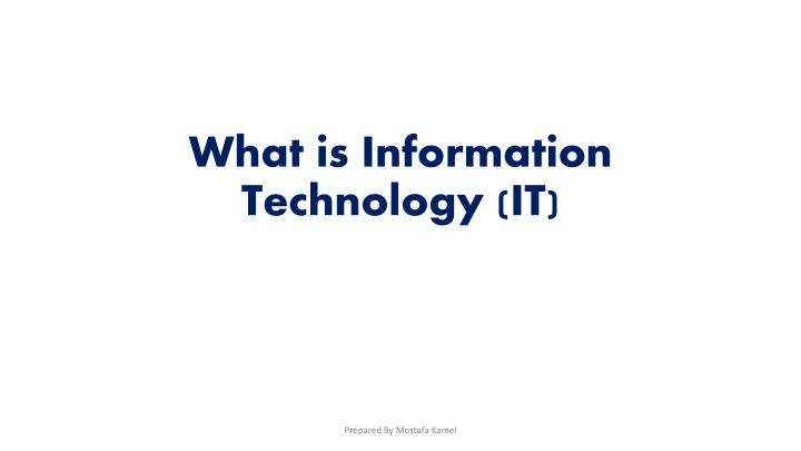 What is information technology it