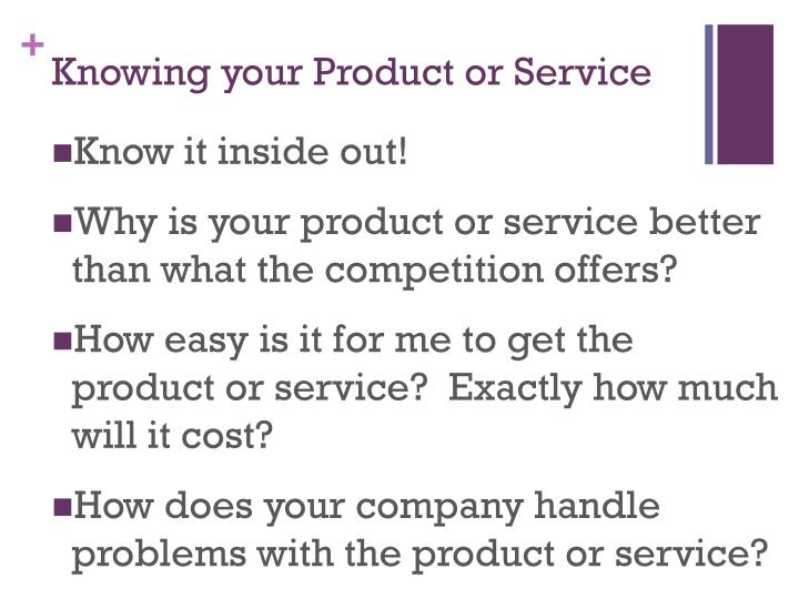 Knowing your Product or Service