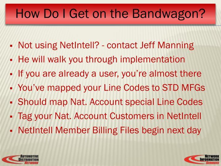 Not using NetIntell? - contact Jeff Manning