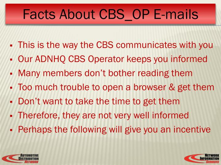 This is the way the CBS communicates with you