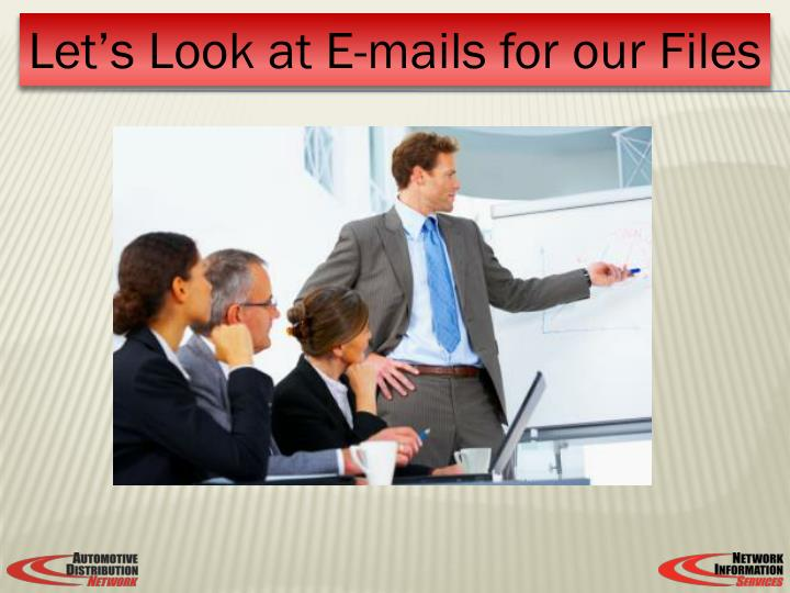 Let's Look at E-mails for our Files