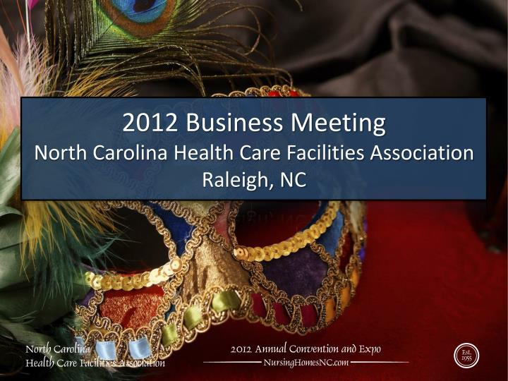 2012 business meeting north carolina health care facilities association raleigh nc