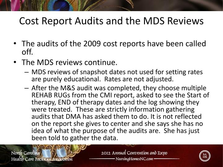 The audits of the 2009 cost reports have been called off.