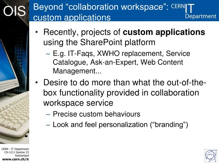 "Beyond ""collaboration workspace"": custom applications"