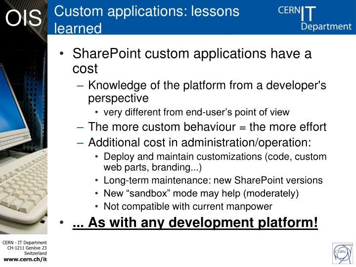 Custom applications: lessons learned
