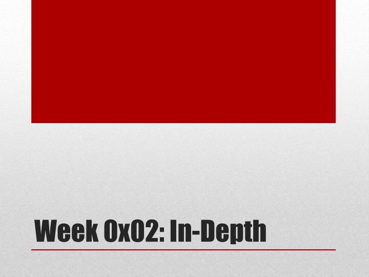 Week 0x02: In-Depth
