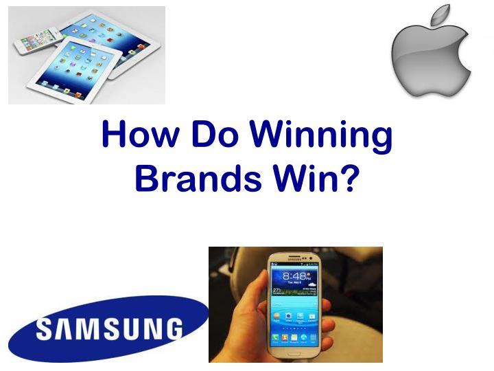 How Do Winning Brands Win?