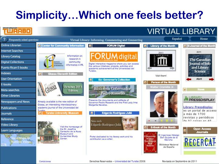 Simplicity…Which one feels better?