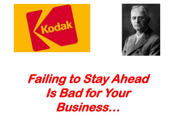 Failing to Stay Ahead Is Bad for Your Business…