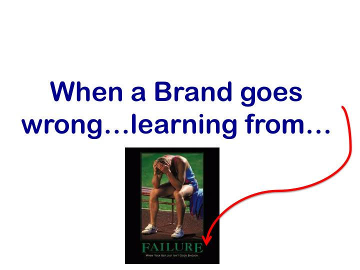 When a Brand goes wrong…learning from…