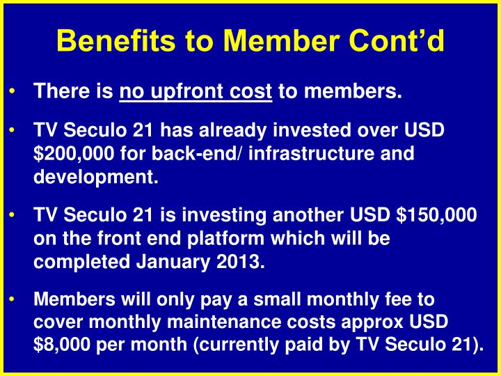 Benefits to Member Cont'd