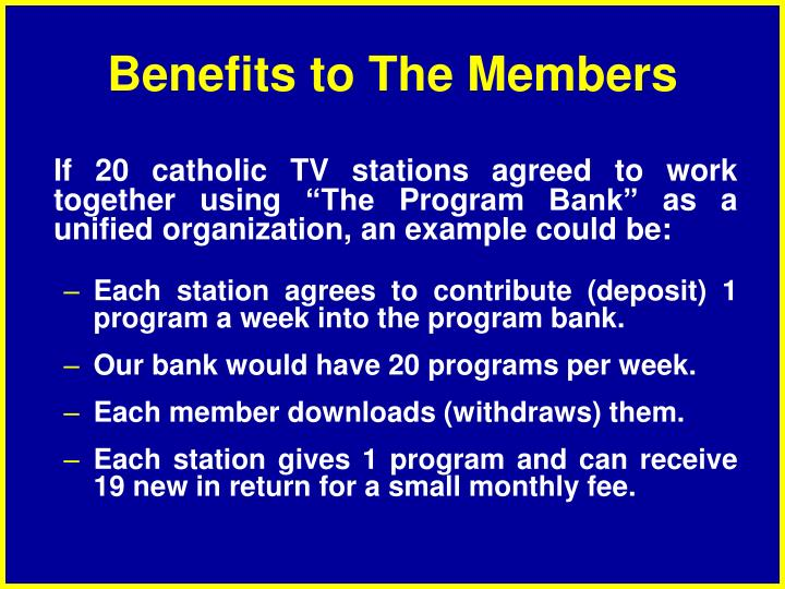 Benefits to The Members