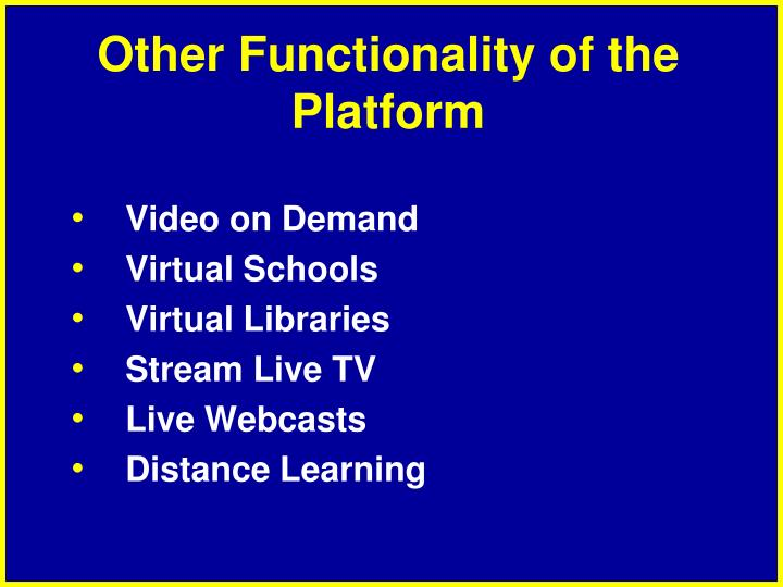 Other Functionality of the Platform