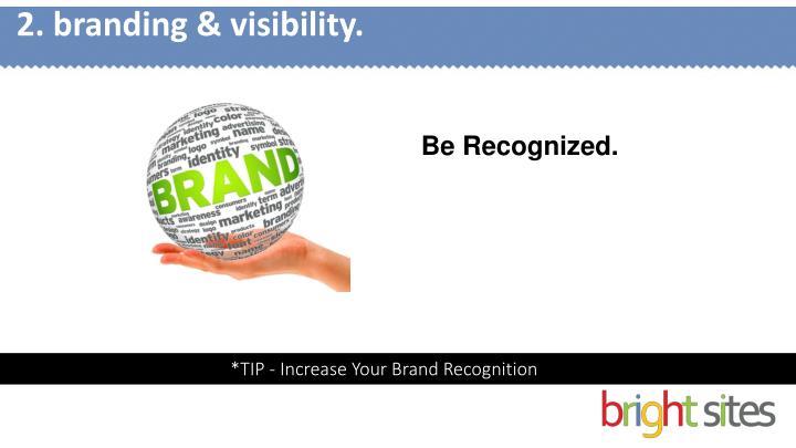 2. branding & visibility.