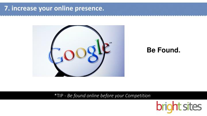 7. increase your online