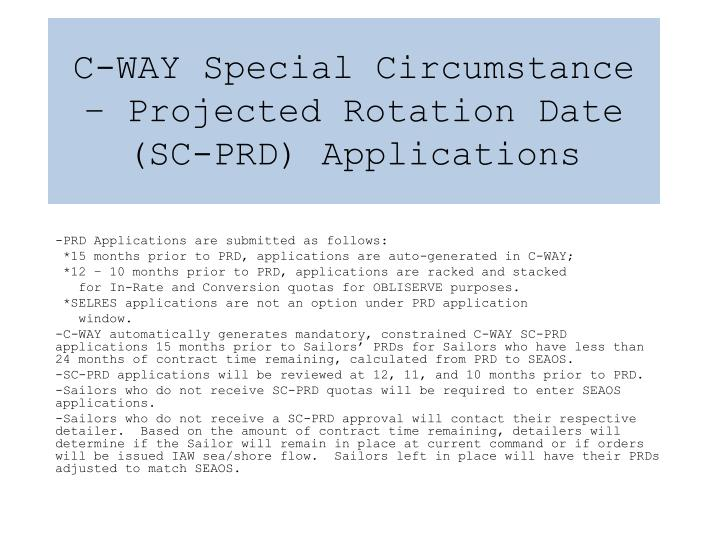 C-WAY Special Circumstance – Projected Rotation Date (SC-PRD) Applications