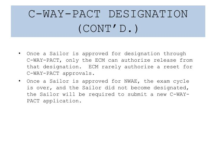 C-WAY-PACT DESIGNATION (CONT'D.)
