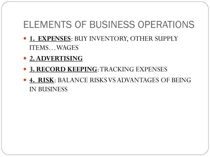 ELEMENTS OF BUSINESS OPERATIONS