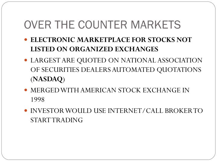 OVER THE COUNTER MARKETS