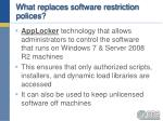 what replaces software restriction polices