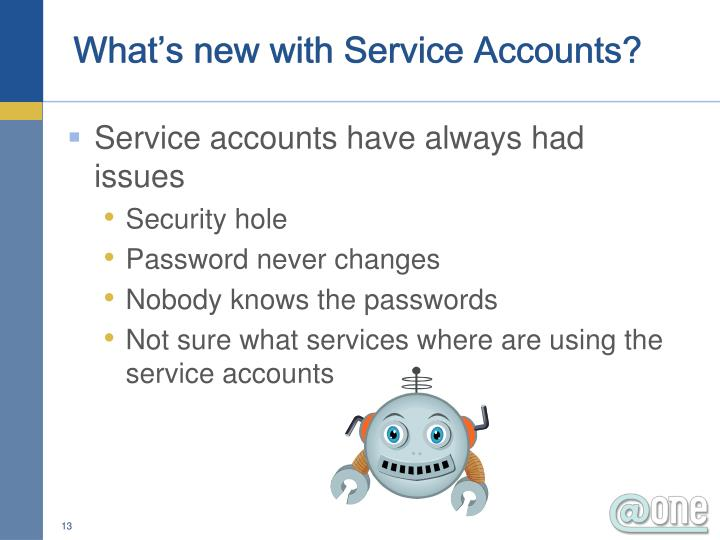 What's new with Service Accounts?