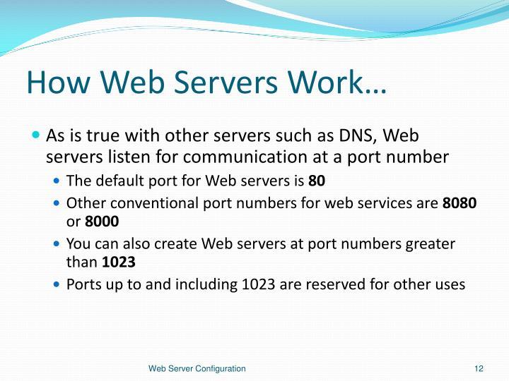 How Web Servers Work…