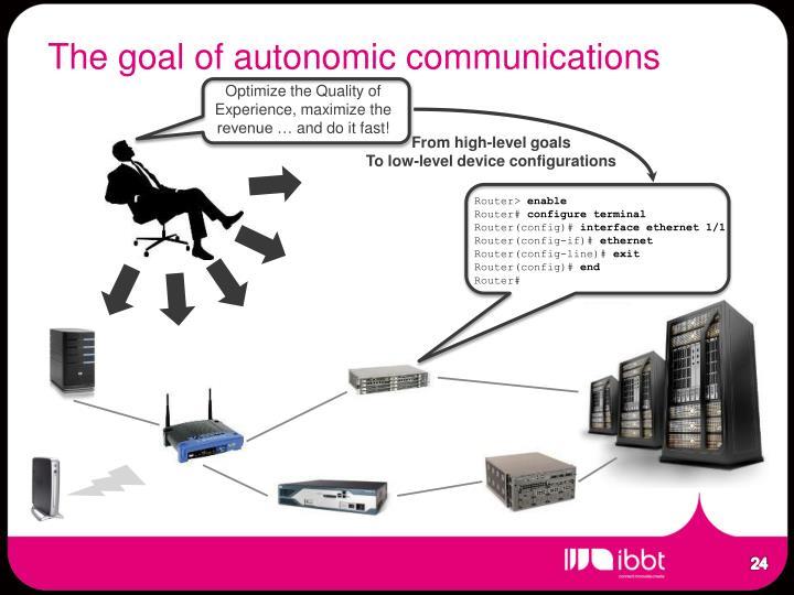 The goal of autonomic communications