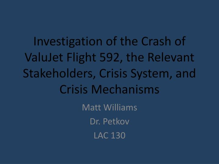 Investigation of the Crash of ValuJet Flight 592, the Relevant Stakeholders, Crisis System, and Crisis Mechanisms
