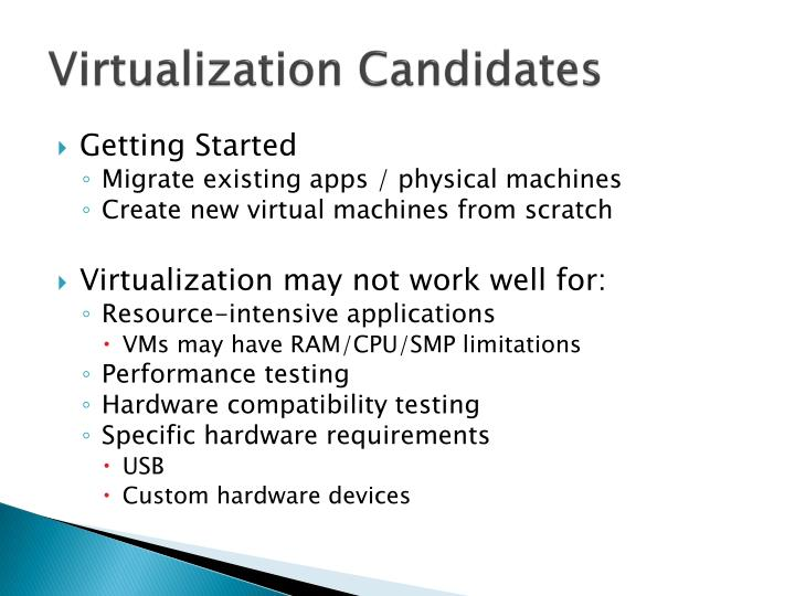 Virtualization Candidates
