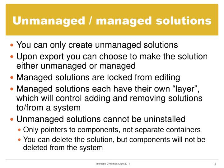 Unmanaged / managed solutions
