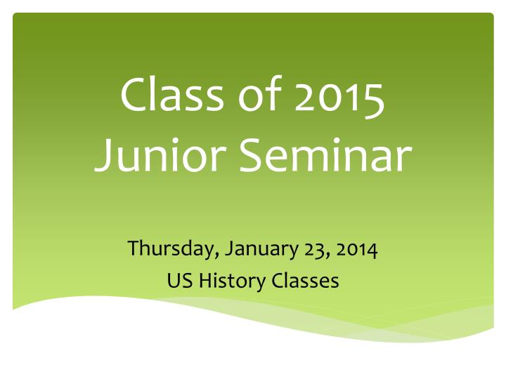 Class of 2015 junior seminar